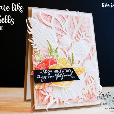 Stampin' Up! ~ Friends are like Seashells ~ Birthday Card