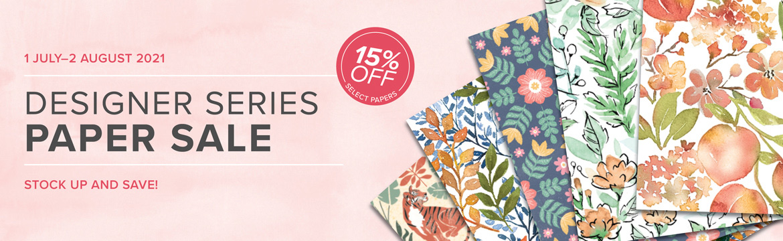 Designer Series Paper 15% off Sale for July!